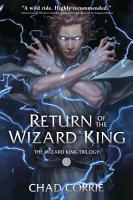 Return of the Wizard King  the Wizard King Trilogy Book One PDF