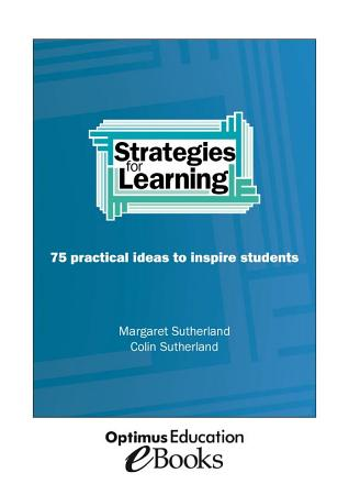Strategies for Learning  75 practical ideas to inspire students   eBook PDF