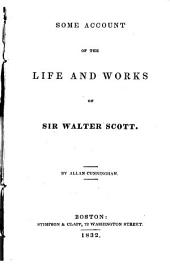 Some account of the life and works of Sir Walter Scott