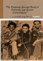 The Pioneers: Second Book of Proverbs and Social Commentary in and of the Songs