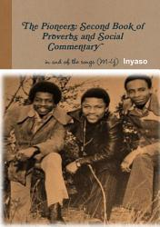 The Pioneers Second Book Of Proverbs And Social Commentary In And Of The Songs Book PDF