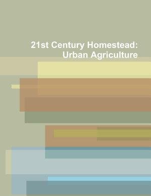 21st Century Homestead  Urban Agriculture