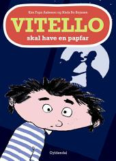 Vitello skal have en papfar - Lyt&læs: Vitello #12