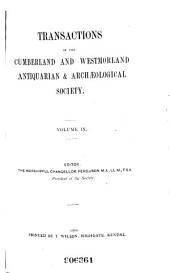 Transactions of the Cumberland & Westmorland Antiquarian & Archeological Society: Volumes 9-10