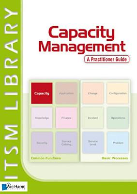 Capacity Management   A Practitioner Guide PDF