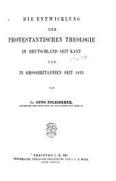 Die Entwicklung der protestantischen Theologie in Deutschland seit Kant und in Grossbritannien seit 1825