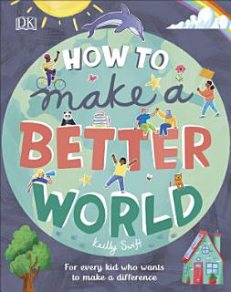 How to Make a Better World Book
