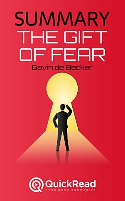 Summary of  The Gift of Fear  by Gavin de Becker   Free book by QuickRead com