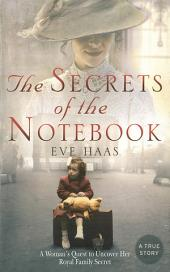 The Secrets of the Notebook: A Woman's Quest to Uncover Her Royal Family Secret