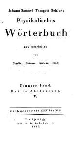 Physikalisches Wörterbuch, neu bearbeitet von Brandes. Gmelin. Horner. Muncke. Pfaff: Band 3;Band 9