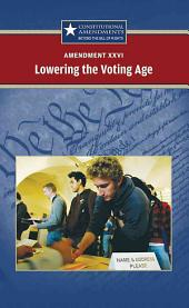 Amendment XXVI: Lowering the Voting Age