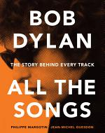 Bob Dylan All the Songs