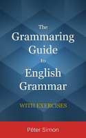 The Grammaring Guide to English Grammar with Exercises PDF