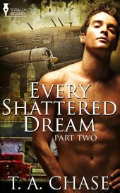 Every Shattered Dream: Part Two