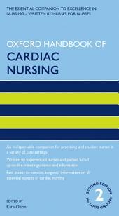 Oxford Handbook of Cardiac Nursing: Edition 2