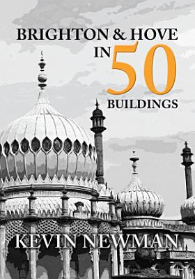 Brighton   Hove in 50 Buildings