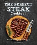 The Perfect Steak Cookbook