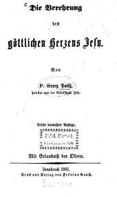 Die Verehrung des göttlichen Herzens Jesu: Von P. Georg Patiss, S. J.