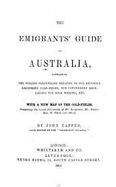 The Emigrant's Guide to Australia ... With a New Map of the Gold-fields, Etc