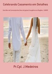 Celebrando Casamento Em Detalhes