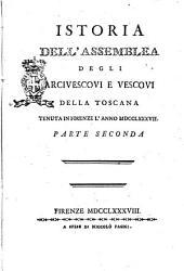 Istoria dell'assemblea degli arcivescovi e vescovi della Toscana tenuta in Firenze l'anno 1787. Parte prima [- terza]: Volume 2