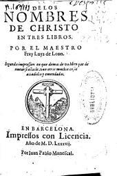 De los Nombres de Christo: en tres libros