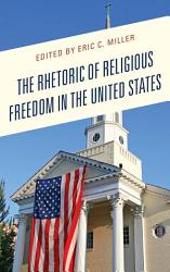 The Rhetoric Of Religious Freedom In The United States Book PDF