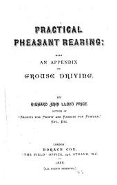 Practical pheasant rearing: with an appendix on grouse driving