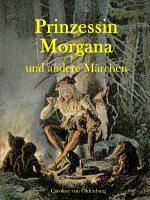 Prinzessin Morgana und andere M  rchen PDF