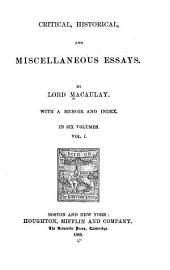 Critical, Historical, and Miscellaneous Essays: Volume 1