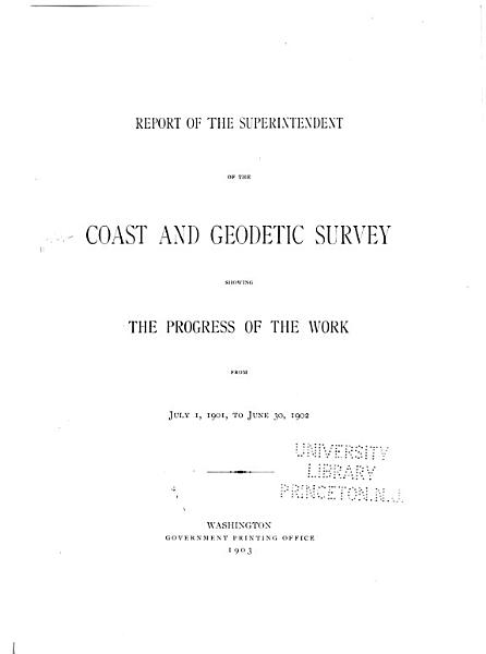 Download Report of the Superintendent of the U S  Coast and Geodetic Survey Showing the Progress of the Work During the Fiscal Year Ending with     Book