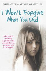 I Won T Forgive What You Did Book PDF