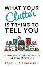 What Your Clutter is Trying to Tell You