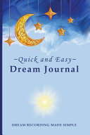 Quick and Easy Dream Journal