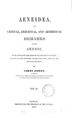 Aeneidea  or Critical  exegetical  and aesthetical remarks on the Aeneis  ed  by J F  Davies and others   4 vols   and  Indices PDF