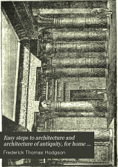 Easy Steps to Architecture and Architecture of Antiquity, for Home Study