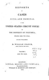 Reports of Cases Civil and Criminal in the United States Circuit Court of the District of Columbia, from 1801 to 1841: Volume 1
