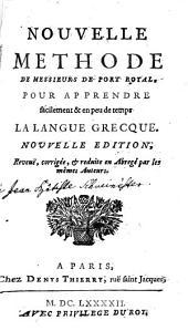 Nouvelle Méthode De Messieurs De Port Royal, Pour Apprendre facilement & en peu de temps La Langue Grecque