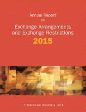 Annual Report on Exchange Arrangements and Exchange Restrictions 2015