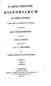 T. Livii Patavini Historiarum ab urbe condita libri qui supersunt, omnes: Volume 1
