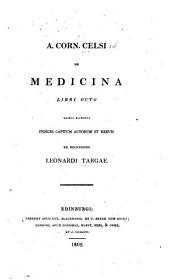 A. Corn. Celsi De medicina libri octo: quibus accedunt indices capitum autorum et rerum