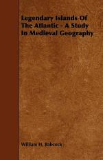Legendary Islands of the Atlantic - A Study in Medieval Geography