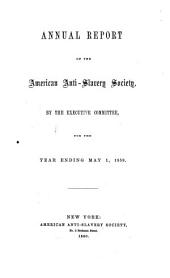 Annual Report of the American Anti-Slavery Society: Volume 26