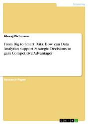 From Big To Smart Data How Can Data Analytics Support Strategic Decisions To Gain Competitive Advantage  Book PDF