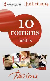 10 romans Passions inédits + 1 gratuit (no476 à 480 - Juillet 2014): Harlequin Collection Passions