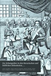 Der Schatzgräber in den literarischen und bildlichen Seltenheiten, Sonderbarkeiten &c., hauptsächlich des deutschen Mittelalters: Bände 1-2