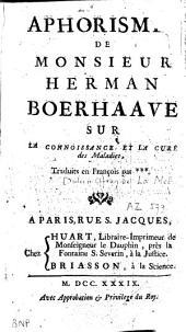 Aphorismes de monsieur Herman Boerhaave: sur la connoissance et la cure des maladies : traduit en francois par ***