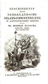 Geschiedenis der Nederlandsche Staats-Omwenteling in achttienhondert dertien: Volume 1