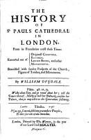 The History of St  Pauls Cathedral in London  from Its Foundation Untill These Times  Extracted Out of Originall Charters  Records  Leiger Books  and Other Manuscript   Beautified with Sundry Prospects of the Church  Figures of Tombes and Monuments PDF