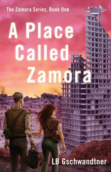 Download A Place Called Zamora Book